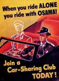 [When you ride alone you ride with OSAMA!]